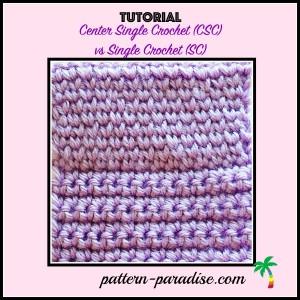Center Single Crochet vs. Single Crochet ~ Pattern Paradise