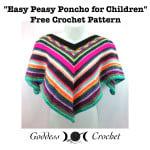 Easy Peasy Children's Poncho ~ Goddess Crochet