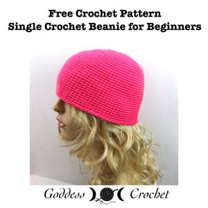 Single Crochet Beanie for Beginners ~ Goddess Crochet