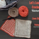 Linen Stitch & Dishcloth ~ The Stitchin' Mommy