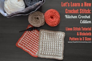 Linen Stitch & Dishcloth ~ The Stitchin' Mommy