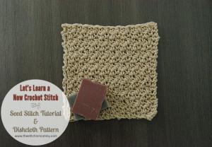 Seed Stitch Tutorial & Dishcloth ~ The Stitchin' Mommy