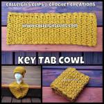 Key Tab Cowl ~ Elisabeth Spivey – Calleigh's Clips & Crochet Creations