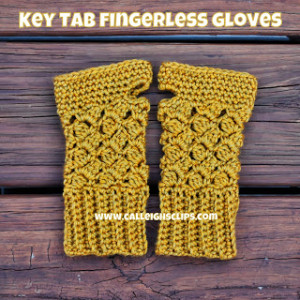 Key Tab Fingerless Gloves ~ Elisabeth Spivey - Calleigh's Clips & Crochet CreationsKey Tab Fingerless Gloves ~ Elisabeth Spivey - Calleigh's Clips & Crochet Creations