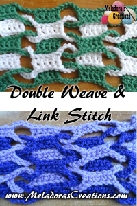 Double Weave and Link Stitch ~ Meladora's Creations