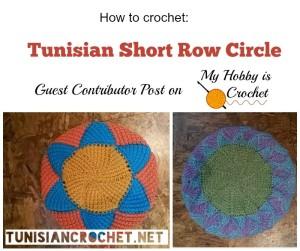 Short Row Circle in Tunisian Crochet ~ Nicole Cormier of Tunisian Crochet for My Hobby is Crochet