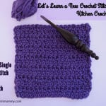 Extended Single Crochet Stitch Tutorial & Dishcloth ~ The Stitchin' Mommy