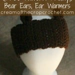 Bear Ears Ear Warmers by Cream Of The Crop Crochet