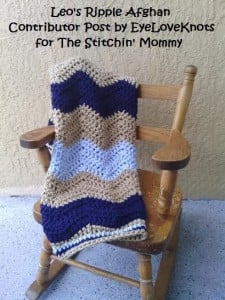 Leo's Ripple Afghan by EyeLoveKnots for The Stitchin' Mommy