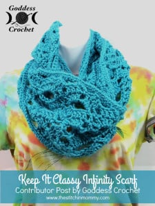 Keep It Classy Infinity Scarf by Goddess Crochet for The Stitchin' Mommy