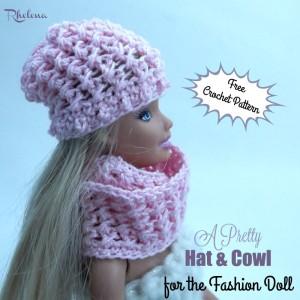A Pretty Hat & Cowl for the Fashion Doll by Rhelena of CrochetN'Crafts