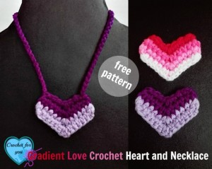 Gradient Love Crochet Heart and Necklace by Erangi Udeshika of Crochet For You
