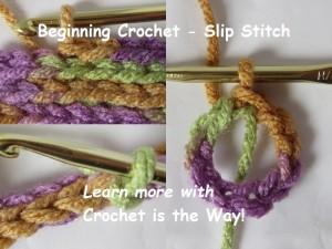 Beginning Crochet - Slip Stitch by Crochet is the Way