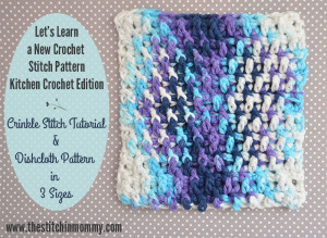 Crinkle Stitch Tutorial and Dishcloth by The Stitchin' Mommy