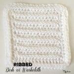 Ribbed Dish or Washcloth by Rhelena of CrochetN'Crafts
