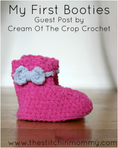 My First Booties by Cream Of The Crop Crochet for The Stitchin' Mommy