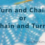 Which Comes First: the Turn or the Chain? by Kim Guzman of CrochetKim