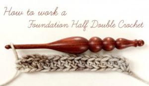 How to Work a Foundation Half Double Crochet by Petals to Picots