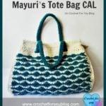 Mayuri's Tote Bag CAL by Erangi Undeshika of Crochet For You