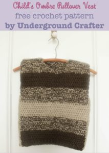 Child's Ombré Pullover Vest by Marie Segares/Underground Crafter