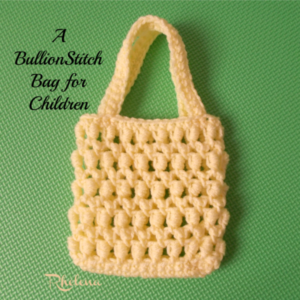 A Bullion Stitch Bag for Children by Rhelena of CrochetN'Crafts