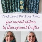 Textured Button Cowl by Marie Segares/Underground Crafter