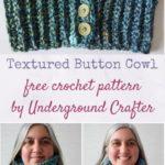 Textured Button Cowl by Marie Segares/Underground Crafter