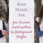 Tunisian Crochet Moss Stitch Hat by Marie Segares/Underground Crafter