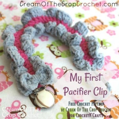 My First Pacifier Clip by Cream Of The Crop Crochet for CrochetNCrafts